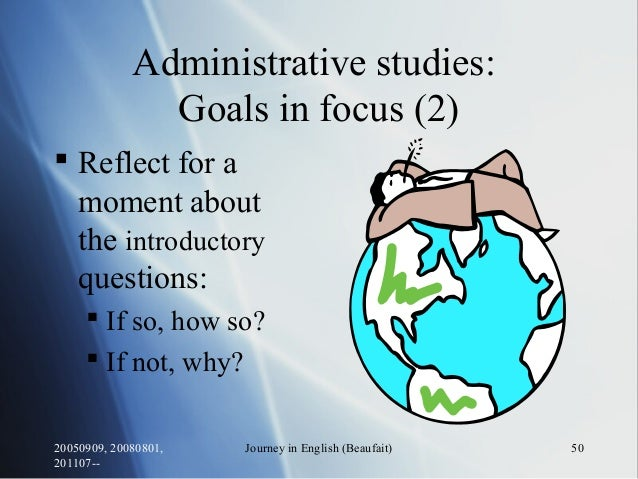 20050909, 20080801, 201107-- Journey in English (Beaufait) 50 Administrative studies: Goals in focus (2)  Reflect for a m...