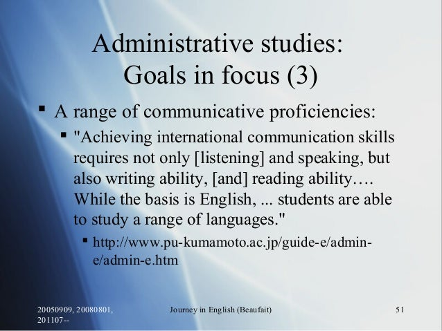 20050909, 20080801, 201107-- Journey in English (Beaufait) 51 Administrative studies: Goals in focus (3)  A range of comm...