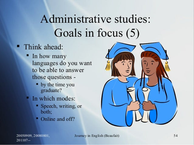 20050909, 20080801, 201107-- Journey in English (Beaufait) 54 Administrative studies: Goals in focus (5)  Think ahead:  ...
