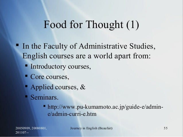 20050909, 20080801, 201107-- Journey in English (Beaufait) 55 Food for Thought (1)  In the Faculty of Administrative Stud...