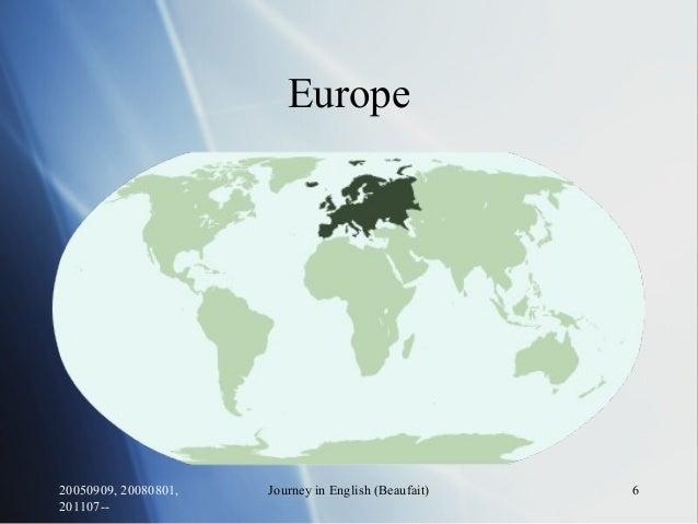 20050909, 20080801, 201107-- Journey in English (Beaufait) 6 Europe