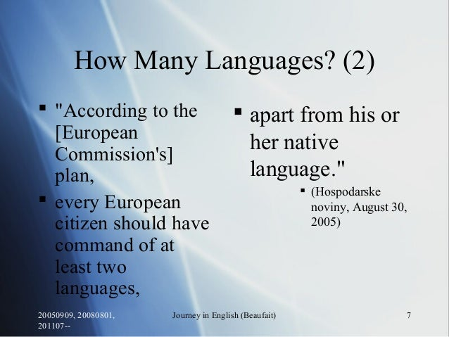 """20050909, 20080801, 201107-- Journey in English (Beaufait) 7 How Many Languages? (2)  """"According to the [European Commiss..."""