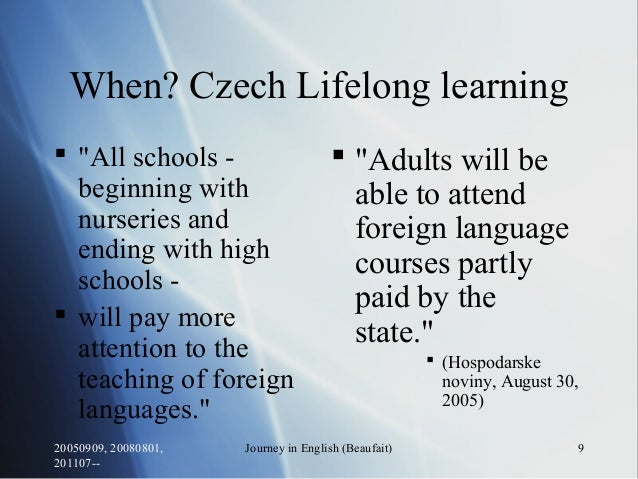 """20050909, 20080801, 201107-- Journey in English (Beaufait) 9 When? Czech Lifelong learning  """"All schools - beginning with..."""