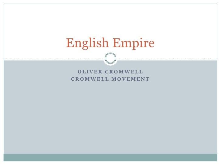 English Empire   OLIVER CROMWELL CROMWELL MOVEMENT