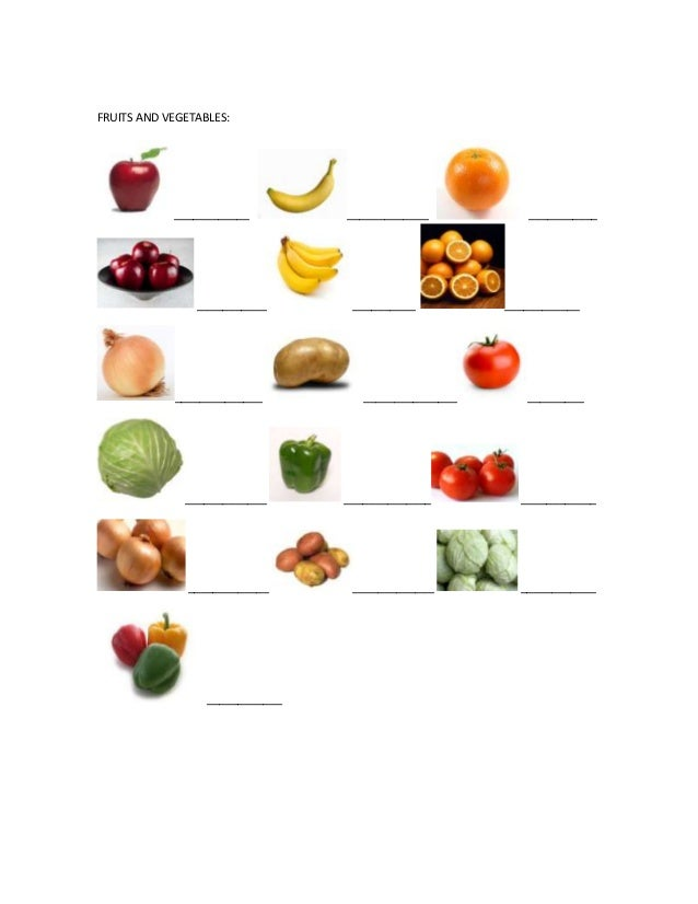 FRUITS AND VEGETABLES:____________ _____________ ______________________ __________ __________________________ ____________...