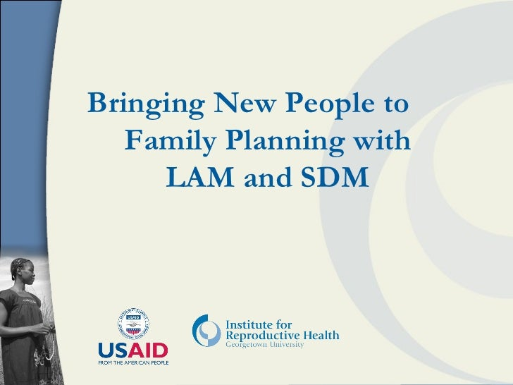 Bringing New People to  Family Planning with LAM and SDM