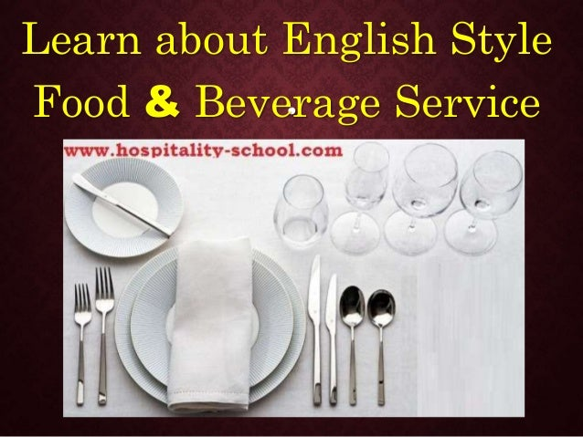 . Learn about English Style Food & Beverage Service