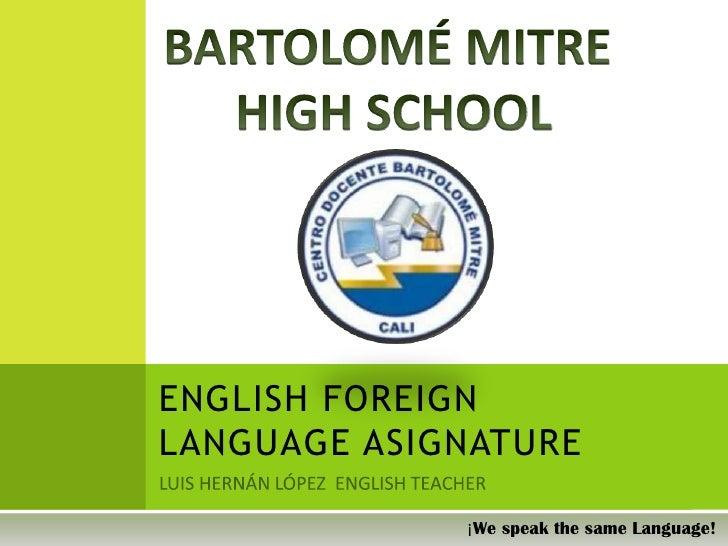 ENGLISH FOREIGN LANGUAGE ASIGNATURE               ¡We speak the same Language!