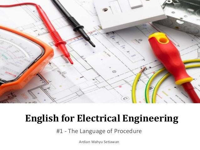 English for Electrical Engineering #1 - The Language of Procedure Ardian Wahyu Setiawan