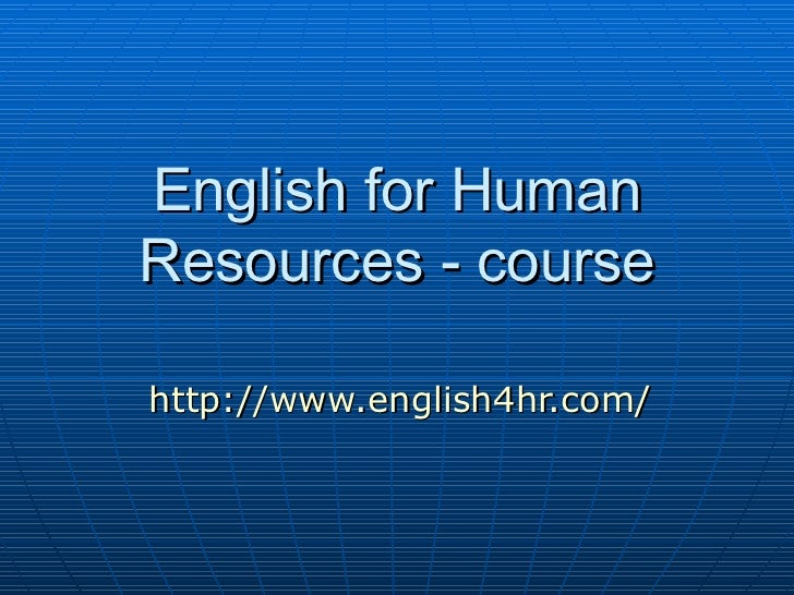 English for Human Resources - course http://www.english4hr.com/