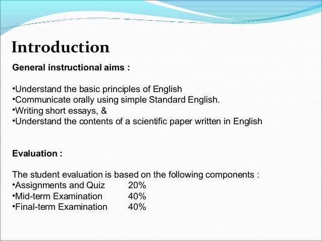 Introduction General instructional aims : •Understand the basic principles of English •Communicate orally using simple Sta...