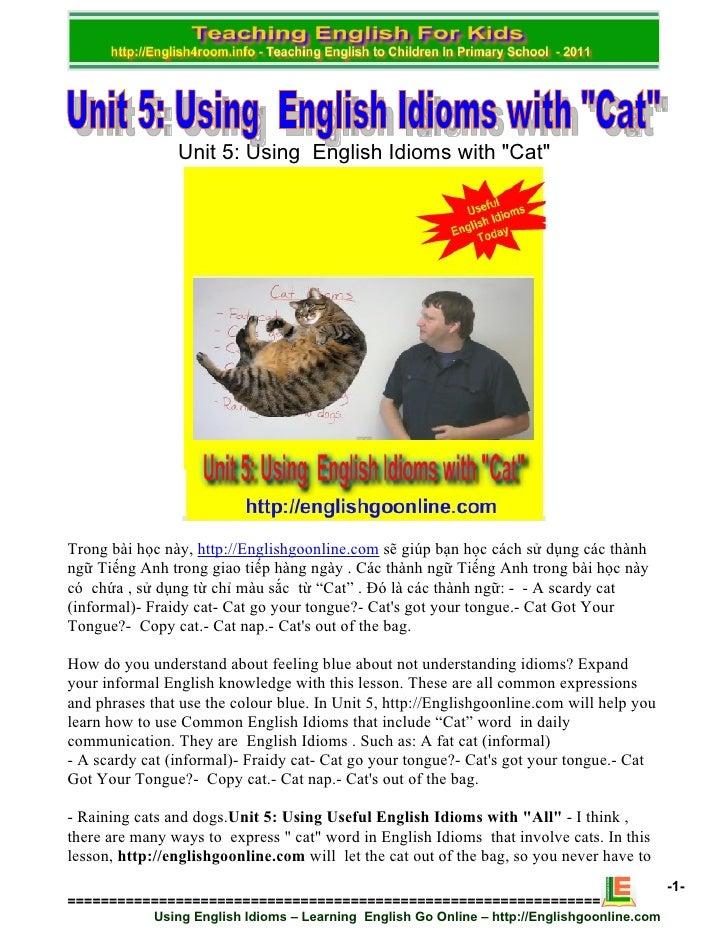 """Unit 5: Using English Idioms with """"Cat""""Trong bài học này, http://Englishgoonline.com sẽ giúp bạn học cách sử dụng các thàn..."""