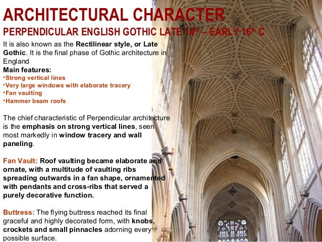 ARCHITECTURAL CHARACTER PERPENDICULAR ENGLISH GOTHIC