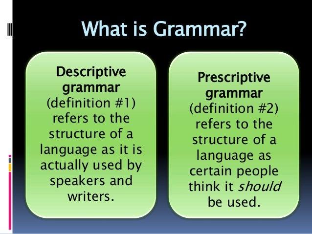 Descriptive prescriptive grammar