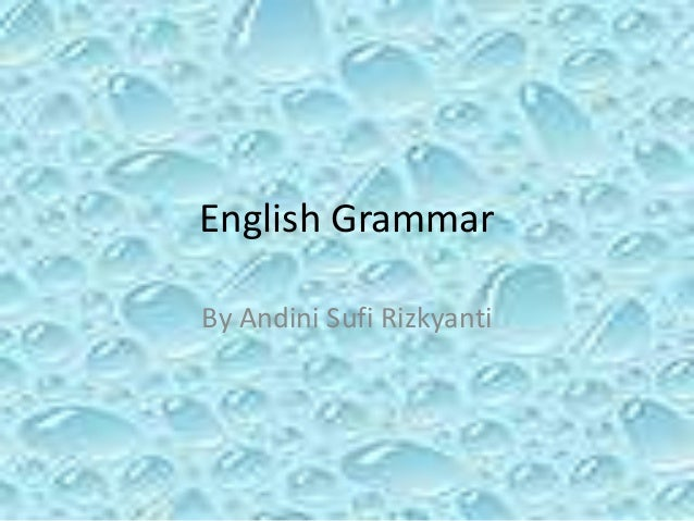 English Grammar By Andini Sufi Rizkyanti