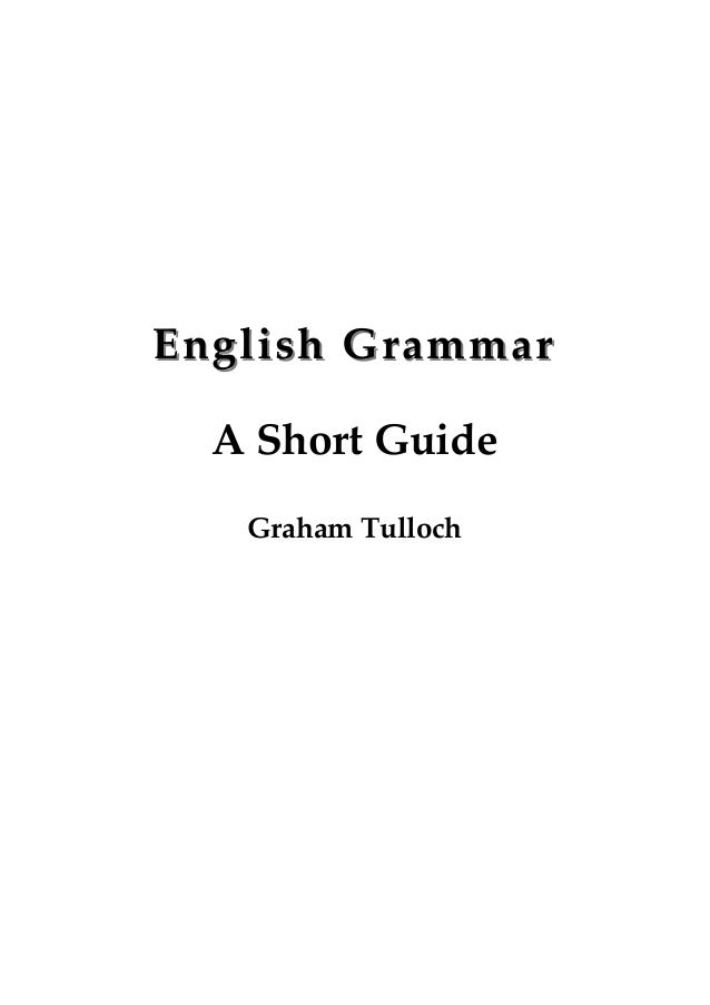 English GrammarEnglish Grammar A Short Guide Graham Tulloch