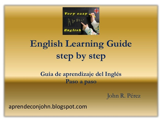 English Learning Guide             step by step          Guía de aprendizaje del Inglés                   Paso a paso     ...