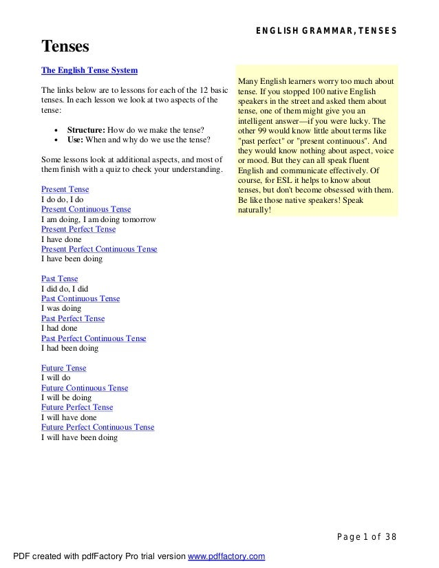 ENGLISH GRAMMAR, TENSES Page 1 of 38 Tenses The English Tense System The links below are to lessons for each of the 12 bas...