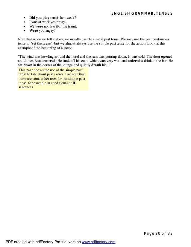 ENGLISH GRAMMAR, TENSES Page 20 of 38 • Did you play tennis last week? • I was at work yesterday. • We were not late (for ...
