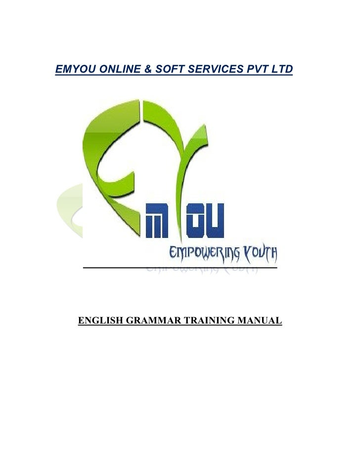 EMYOU ONLINE & SOFT SERVICES PVT LTD   ENGLISH GRAMMAR TRAINING MANUAL