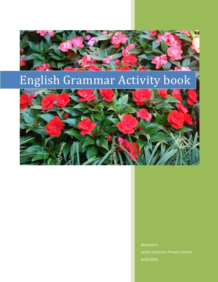 2009English Grammar Activity book                    Bharathi K                    Synbiz Solutions Private Limited       ...