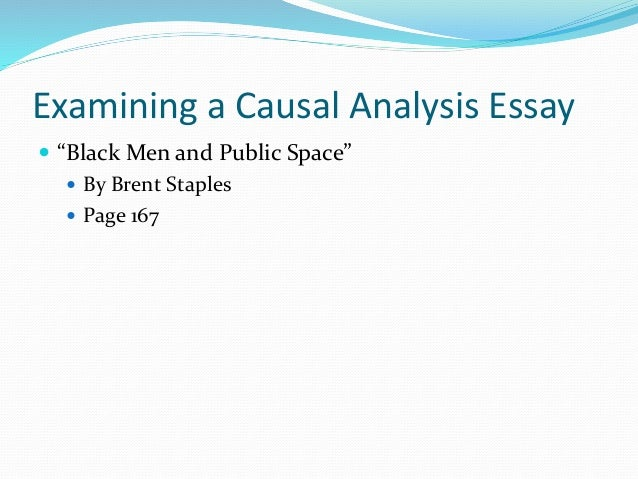 "causal analysis  structure 11 examining a causal analysis essay  ""black men and public space"""