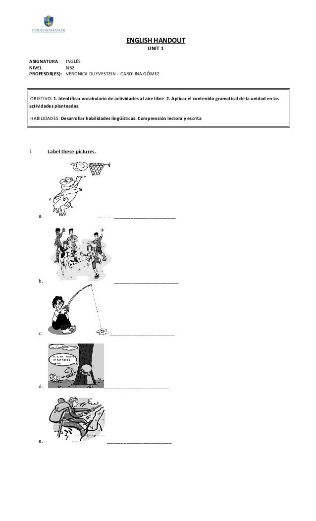 ENGLISH HANDOUT UNIT 1 ASIGNATURA INGLÉS NIVEL NB2 PROFESOR(ES): VERÓNICA DUYVESTEIN – CAROLINA GÓMEZ OBJETIVO: 1. Identif...