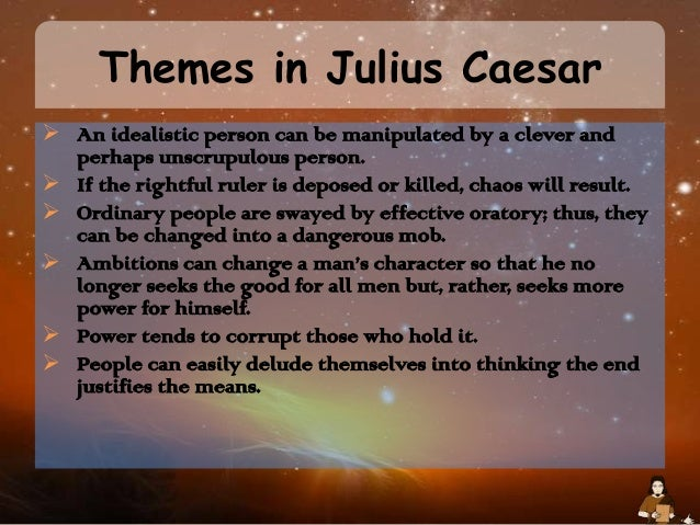 the theme of superstitions in william shakespeares play julius caesar 2009-1-7  julius caesar ~ shakespeare ~ 3/03 ~ book  role when any shakespearian play is produced julius caesar is so carefully  about julius and william,.