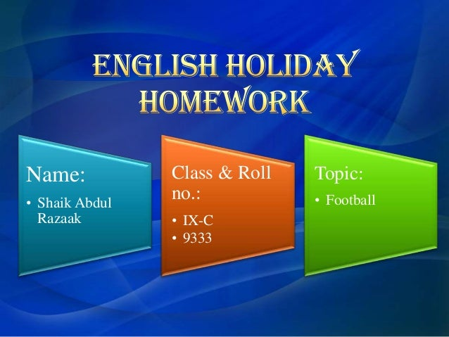 Name: • Shaik Abdul Razaak  Class & Roll no.: • IX-C • 9333  Topic: • Football
