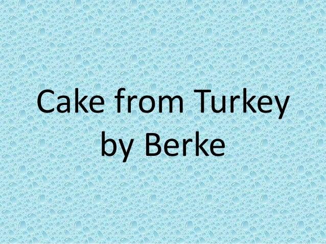 Cake from Turkey by Berke