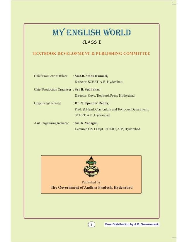 MY ENGLISH WORLD CLASS I TEXTBOOK DEVELOPMENT & PUBLISHING COMMITTEE  Chief Production Officer  : Smt.B. Seshu Kumari, Dir...