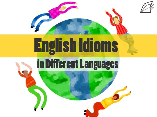 english idioms that sound funny in different languages 7 english idioms that sound funny in different languages englishidioms indifferentlanguages