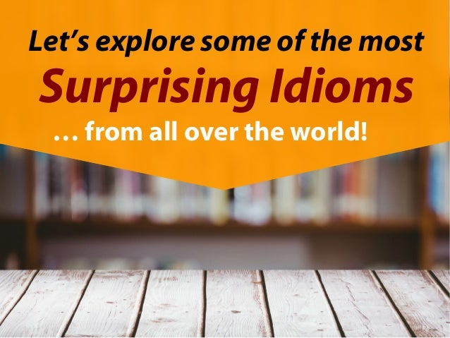 english idioms that sound funny in different languages