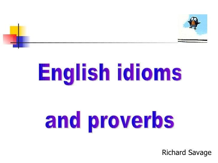 English idioms and proverbs Richard Savage