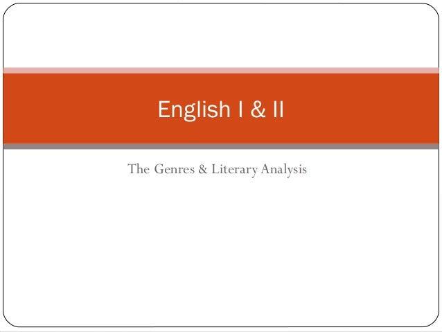 The Genres & LiteraryAnalysis English I & II