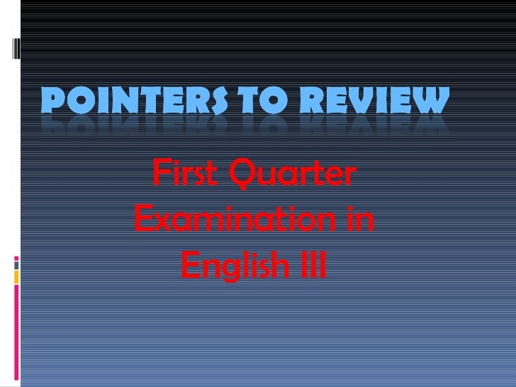 First Quarter Examination in English III