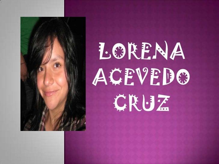 LORENA ACEVEDO  CRUZ