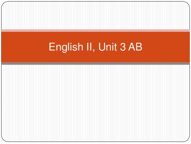 English II, Unit 3 AB