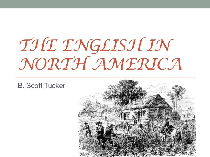 The English in North America<br />B. Scott Tucker<br />