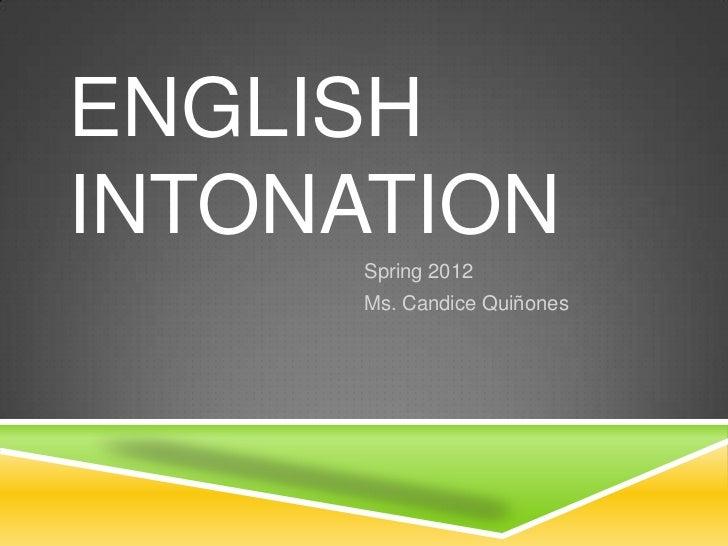 ENGLISHINTONATION      Spring 2012      Ms. Candice Quiñones