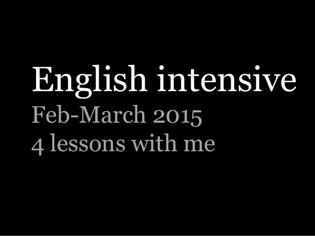 English intensive Feb-March 2015 4 lessons with me