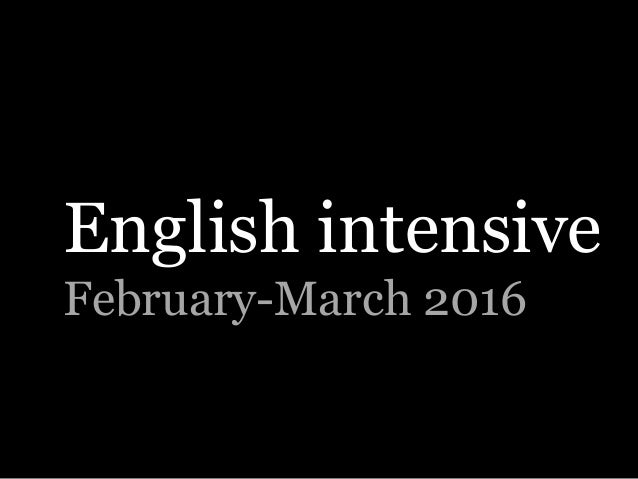 English intensive February-March 2016