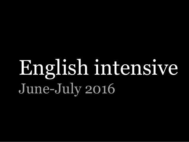 English intensive June-July 2016