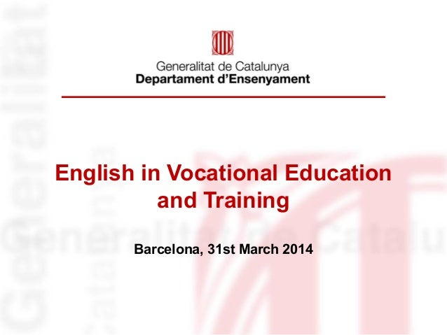 English in Vocational Education and Training Barcelona, 31st March 2014