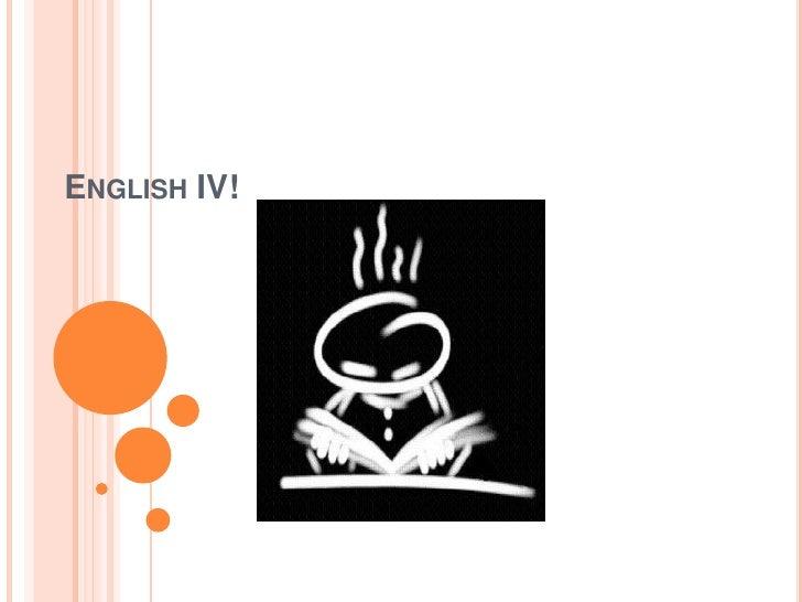 English IV!<br />