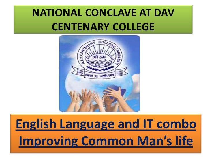 NATIONAL CONCLAVE AT DAV CENTENARY COLLEGE<br />English Language and IT comboImproving Common Man's life<br />
