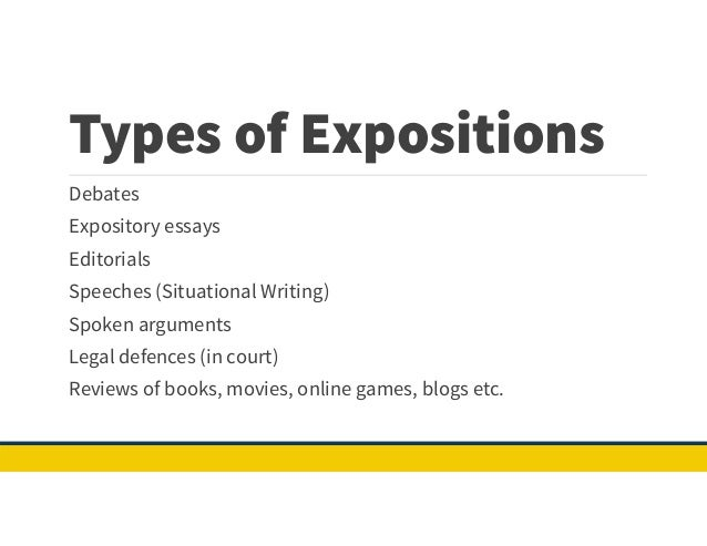 Types Of ExpositionsDebatesExpository EssaysEditorialsSpeeches ...