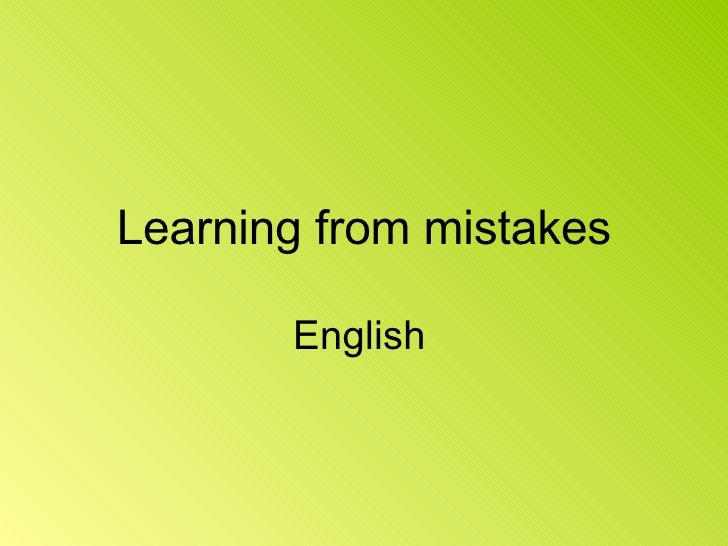 Learning from mistakes English