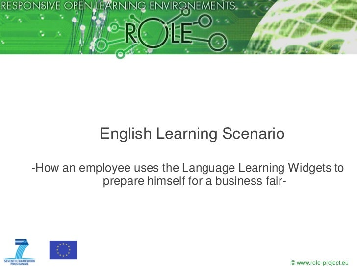 English Learning Scenario-How an employee uses the Language Learning Widgets to           prepare himself for a business f...