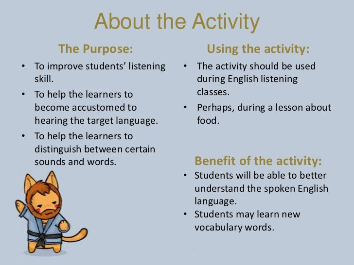 About the Activity        The Purpose:                    Using the activity:• To improve students' listening   • The acti...